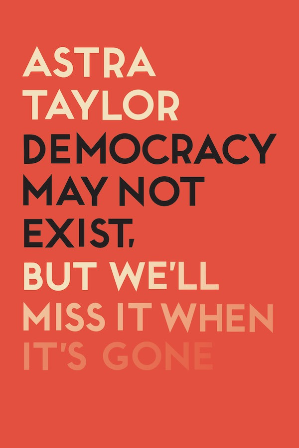 democracy may not exist, but we'll miss it anyway